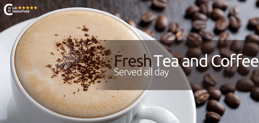 fresh tea and coffee at club chesterfield